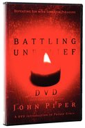 Battling Unbelief DVD