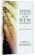 Making Sense of the New Testament Paperback
