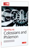 Colossians/Philemon (Opening Up Series) Paperback