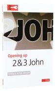 2 & 3 John (Opening Up Series) Paperback