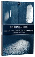 History Makers: Martin Luther - the Man Who Started the Reformation (Historymakers Series) Paperback