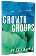 Growth Groups (Leader's Manual)