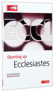 Ecclesiastes (Opening Up Series)