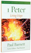 1 Peter - Living Hope (Reading The Bible Today Series) Paperback