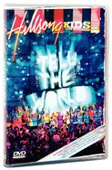 Hillsong Kids 2007: Tell the World