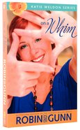 On a Whim (#02 in Katie Weldon Series) Paperback