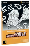 Fights, Flights, and the Chosen Ones (Z Graphic Novel) (#03 in Manga Bible Series) Paperback