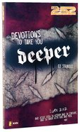 2: 52  Devotions to Take You Deeper (2 52 Bible Series) Paperback