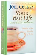 Your Best Life Begins Each Morning Hardback