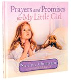 Prayers and Promises For My Little Girl Hardback