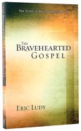 The Bravehearted Gospel Paperback