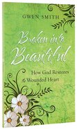 Broken Into Beautiful Paperback