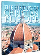 The History of Christian Europe Hardback