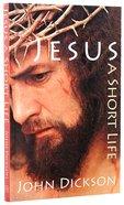 Jesus: A Short Life Paperback