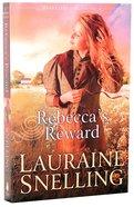 Rebecca's Reward (#04 in Daughters Of Blessing Series) Paperback