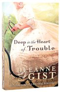 Deep in the Heart of Trouble Paperback