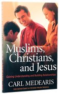 Muslims, Christians, and Jesus Paperback