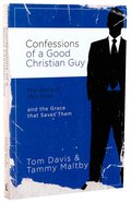 Confessions of a Good Christian Guy Paperback