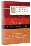 Psalms 90-150 (Volume 3) (Baker Commentary On The Old Testament Wisdom And Psalms Series)
