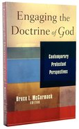 Engaging the Doctrine of God: Contemporary Protestant Perspectives Paperback
