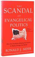 The Scandal of Evangelical Politics Paperback