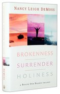 Brokenness, Surrender, Holiness (3 Books In 1) Hardback
