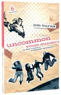 Uncommon Youth Ministry Paperback
