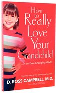 How to Really Love Your Grandchild Paperback