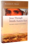 Jesus Through Middle Eastern Eyes Paperback