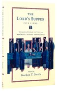 Lord's Supper, The: Five Views (Spectrum Multiview Series) Paperback