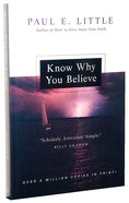 "Know Why You Believe (Paul Little ""Believe"" Series)"