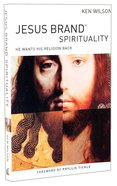 Jesus Brand Spirituality: He Wants His Religion Back Paperback