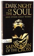 Dark Night of the Soul and Other Great Works (Pure Gold Classics Series) Paperback