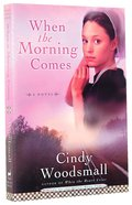 When the Morning Comes (#02 in Sisters Of The Quilt Series) Paperback