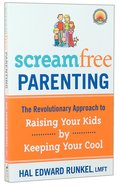 Screamfree Parenting Paperback
