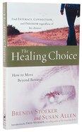 How to Move Beyond Betrayal (Healing Choice Series)