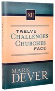 Twelve Challenges Churches Face Hardback