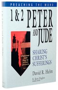 1&2 Peter and Jude - Sharing Christ's Sufferings (Preaching The Word Series) Hardback