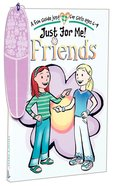 Just For Me: Friends Paperback