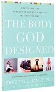The Body God Designed Paperback