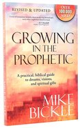 Growing in the Prophetic Paperback