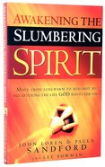 Awakening the Slumbering Spirit Paperback