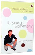For Young Women Only (Discussion Journal) Paperback