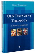 Old Testament Theology: A Thematic Approach