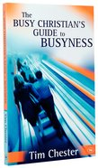 The Busy Christian's Guide to Busyness Pb Large Format