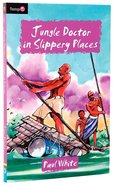 Jungle Doctor in Slippery Places (#006 in Jungle Doctor Flamingo Fiction Series) Paperback