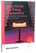 Jesus Christ: The Prince of Preachers Paperback