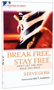 Freedom in Christ: Break Free, Stay Free (Freedom In Christ Course) Paperback