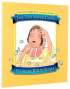 The Ten Silver Coins (Stories Jesus Told Series)