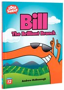 Lost Sheep: Bill, The Brilliant Branch